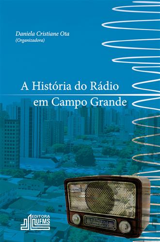 A história do rádio em Campo Grande