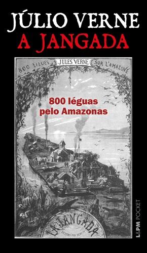 A jangada: 800 léguas pelo Amazonas - Edição de bolso