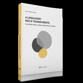 A linguagem não é transparente: um estudo sobre a relação entre forma e sentido