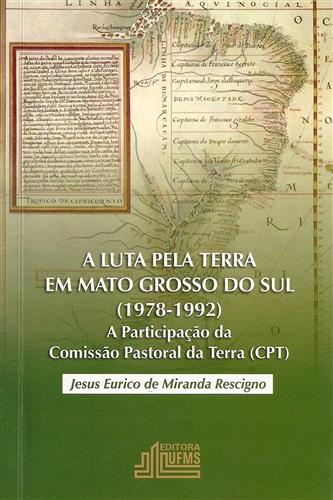 A luta pela terra em Mato Grosso do Sul (1978-1992): a participação da Comissão Pastoral da Terra (CPT)