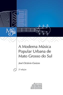 A Moderna Música Popular Urbana de Mato Grosso do Sul (2ª Edição)