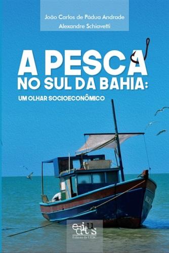 A pesca no Sul da Bahia: um olhar socioeconômico