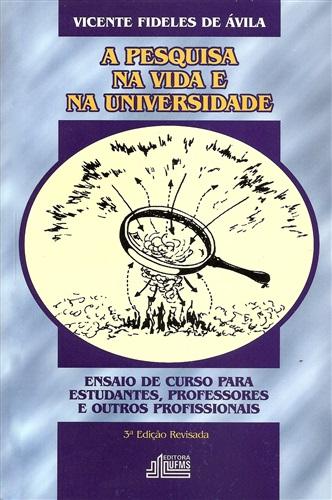 A Pesquisa na Vida e na Universidade - 3. edição revisada