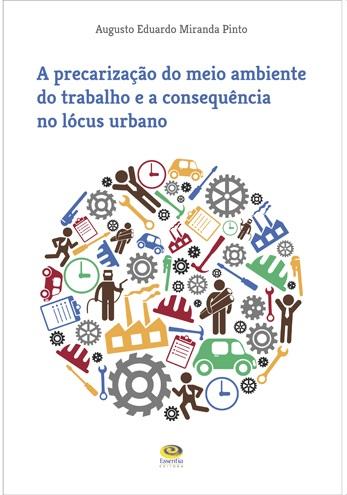 A precarização do meio ambiente do trabalho e a consequência no lócus urbano