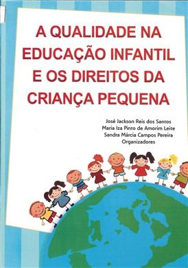 A Qualidade na Educação Infantil e os direitos da criança pequena