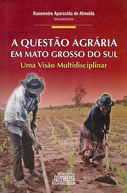 A Questão Agrária em Mato Grosso do Sul: Uma Visão Multidisciplinar