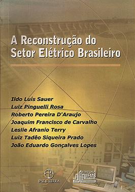A Reconstrução do Setor Elétrico Brasileiro