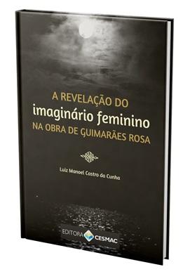 A revelação do imaginário feminino na obra de Guimarães Rosa