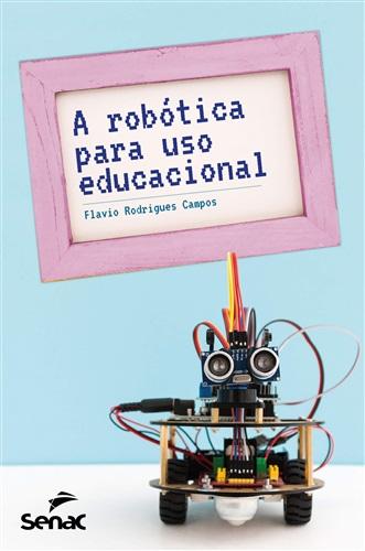 A robótica para uso educacional