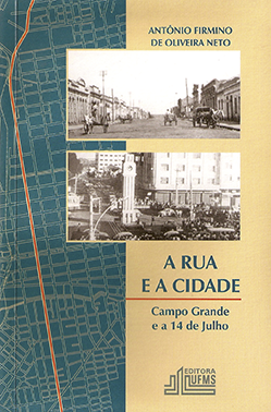 A Rua e a Cidade: Campo Grande e a 14 de Julho