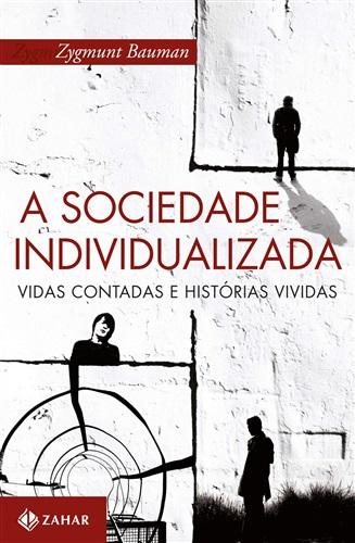 A sociedade individualizada: Vidas contadas e histórias vividas