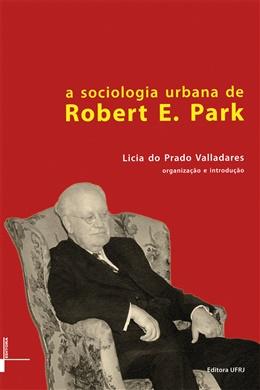 A sociologia urbana de Robert E. Park