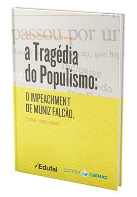 A tragédia do populismo: o impeachment de Muniz Falcão