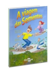 A Viagem das Sementes, 1ª Edição