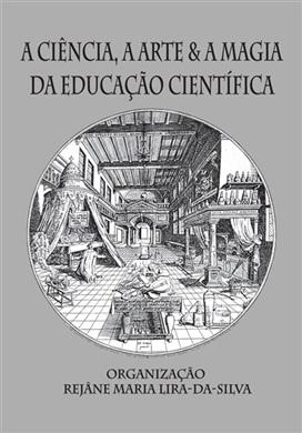 A ciência, a arte e magia da educação científica