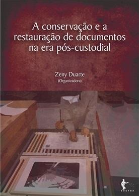 A conservação e a restauração de documentos na era pós-custodial
