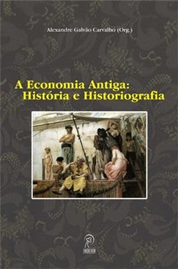 A Economia Antiga: História e Historiografia