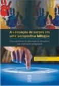 A EDUCAÇÃO DE SURDOS EM UMA PERSPECTIVA BILÍNGÜE