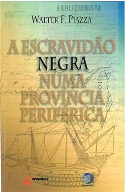 A escravidão negra numa província periférica