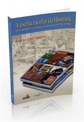 A ESCRITA ESCOLAR DA HISTÓRIA