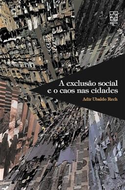 Exclusão social e o caos nas cidades