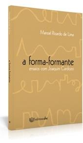 A FORMA-FORMANTE: ENSAIOS COM JOAQUIM CARDOZO