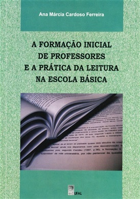 A formação inicial de professores e a prática da leitura na escola básica
