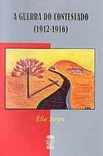 A GUERRA DO CONTESTADO (1912-1916) (edição esgotada)