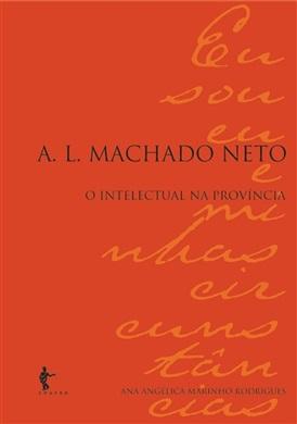 A.L. Machado Neto: o intelectual na província