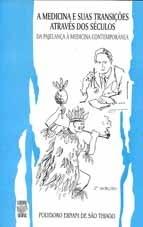 A MEDICINA E SUAS TRANSIÇÕES ATRAVÉS DOS SÉCULOS: DA PAJELANÇA À MEDICINA CONTEMPORÂNEA (edição esgotada)