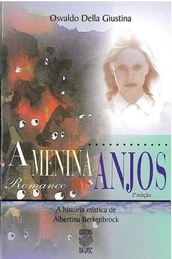 A Menina dos anjos - A história de Albertina Berkenbrock