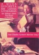 A Musa Discreta em Cenas Literárias: um Diálogo entre Literatura e História