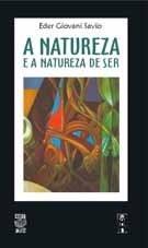A NATUREZA E A NATUREZA DE SER (edição esgotada)