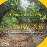 A palavra e o tempo de Euclides Neto: um garimpeiro da identidade cultural grapiúna