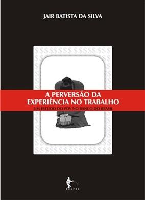 A perversão da experiência do trabalho: um estudo do PDV no Banco do Brasil