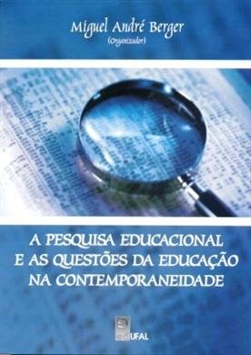 A pesquisa educacional e as questões da educação na contemporaneidade