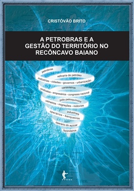 A Petrobras e a gestão do território no Recôncavo Baiano