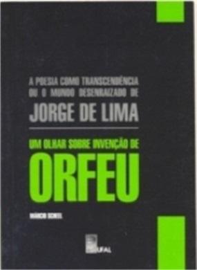 A poesia como Transcendência ou o Mundo Desenraizado de Jorge de Lima