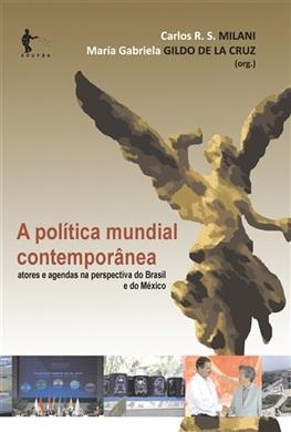 A política mundial contemporânea: atores e agendas na perspectiva do Brasil e do México