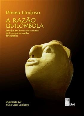 A Razão Quilombola: estudos em torno do conceito quilombola de nação etnográfica