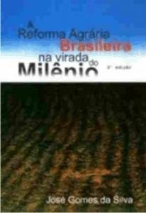 A Reforma Agrária Brasileira na virada do Milênio