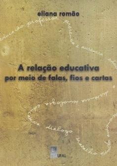 A Relação Educativa por meio de Falas, Fios e Cartas
