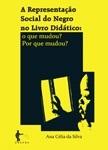A representação social do negro no livro didático: o que mudou? Por que mudou?