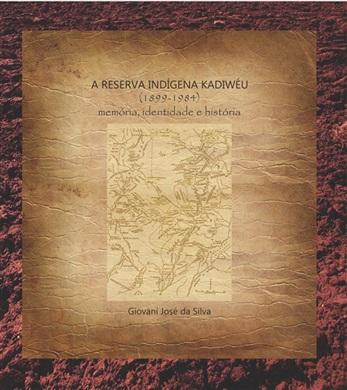 A RESERVA INDÍGENA KADIWÉU (1899-1984): memória, identidade e história