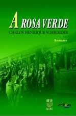 A ROSA VERDE (edição esgotada)