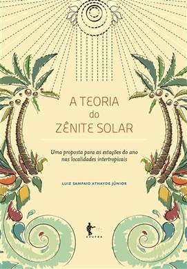 A teoria do zênite solar: uma proposta para as estações do ano nas localidades intertropicais