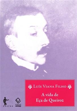 A Vida de Eça de Queiroz (Coleção Luis Vianna Filho)