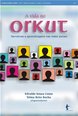 A vida no Orkut: narrativas e aprendizagens nas redes sociais