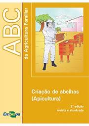 ABC da Agricultura Familiar - Criação de abelhas (Apicultura) 2ª edição
