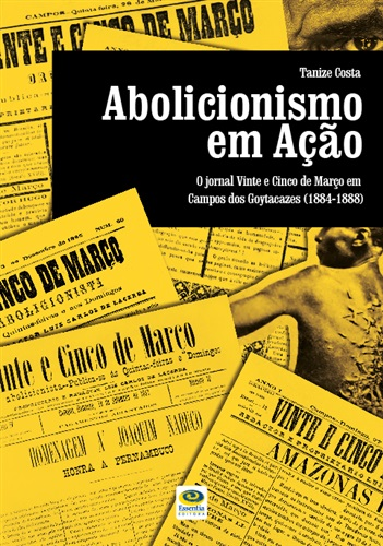 Abolicionismo em Ação: O jornal Vinte e Cinco de Março em Campos dos Goytacazes (1884-1888)